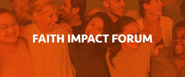 Faith Impact Forum