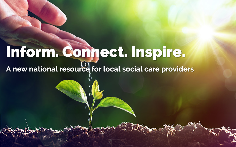 Inform, Connect, Inspire - A new national resource for local social care providers